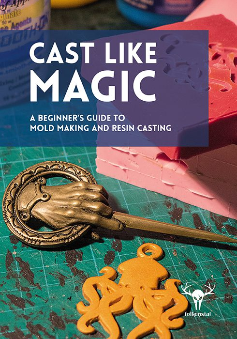 Cast like Magic – A beginner's Guide to mold making and resin casting -  ebook/PDF